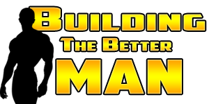 Building The Better Man