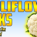 Cauliflower Hacks